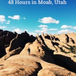 AK Travel Guide: 48 Hours in Moab, Utah