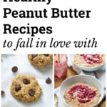 Healthy Peanut Butter Recipes to Fall in Love With
