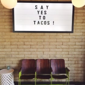 say yes to tacos! sign