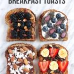 Wellness Wednesday: 4 Healthy Breakfast Toasts!