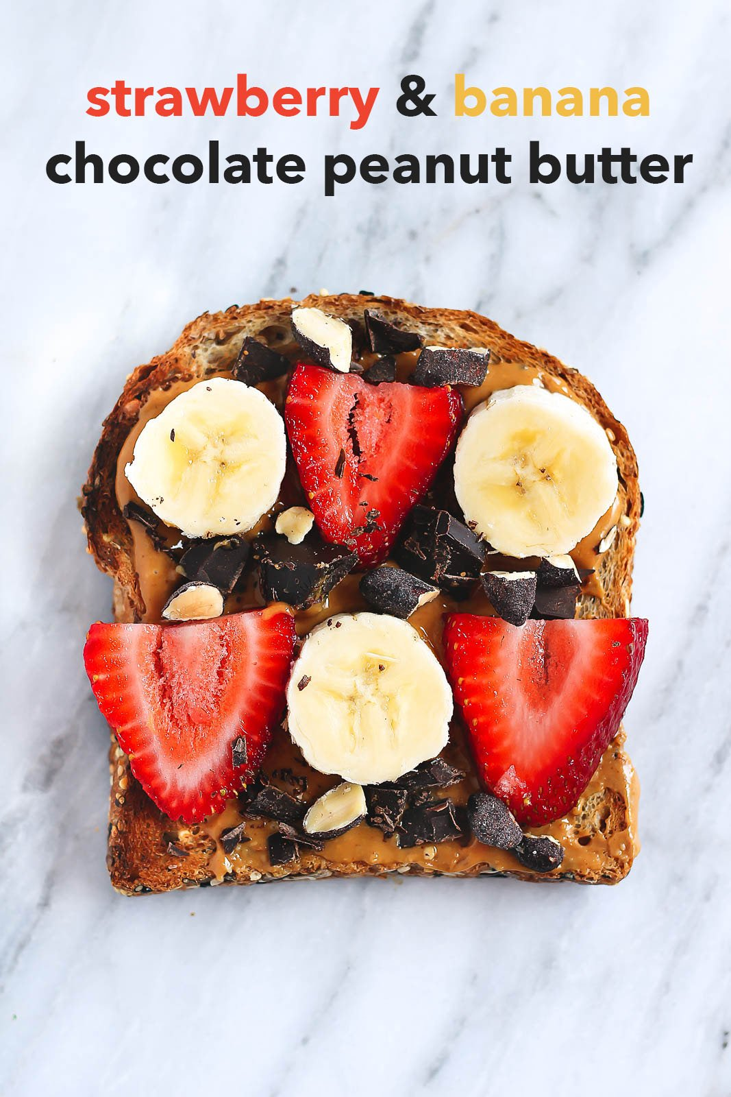 healthy breakfast toast with strawberry, peanut butter, banana and dark chocolate chunks
