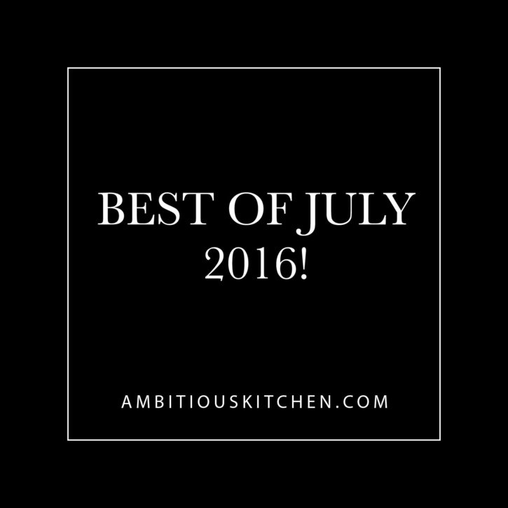Best Of July 2016 -- Ambitious Kitchen