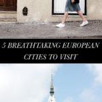 5 Breathtaking European Cities to Visit