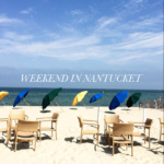 My Weekend in Nantucket