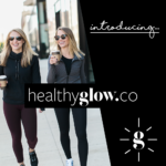 Announcing HealthyGlow.Co! OMG it's HERE!