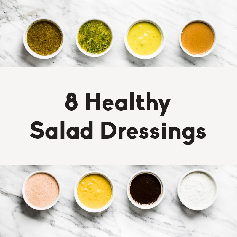 The top 25 recipes from Ambitious Kitchen in 2018: 8 healthy salad dressings with text overlay
