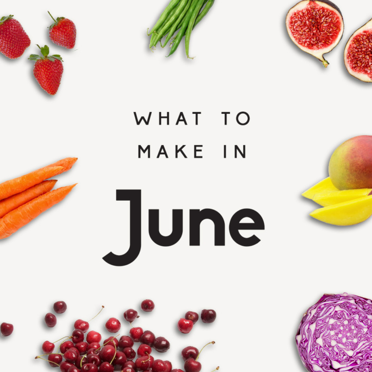 what to make in june with produce