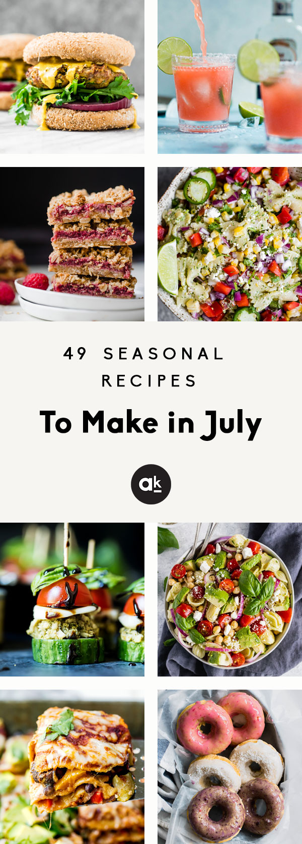 Fresh, seasonal recipes to make in July! Summer is in full-swing, so it's time for grilling and filling your plate with delicious produce.