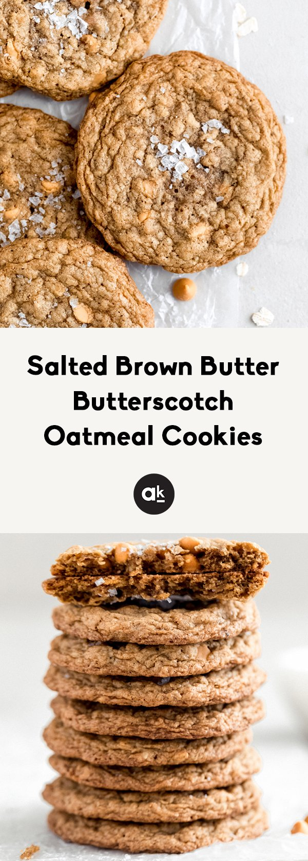 Incredible sweet and salty brown butter butterscotch oatmeal cookies with nutty, caramel flavors in every bite thanks to the brown butter! This magical cookie is baked with cornflakes for a delicious texture and will wow anyone.