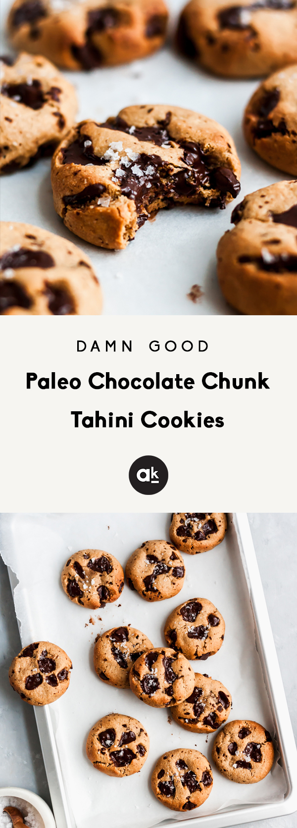 Damn Good Paleo Chocolate Chunk Tahini Cookies