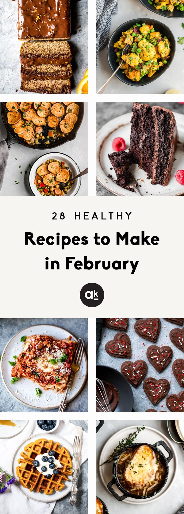 28 of the best healthy recipes to make in February! Enjoy sweet & savory breakfasts, delicious, filling lunches & dinners, and amazing chocolatey desserts.