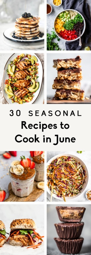 collage of seasonal recipes to cook in June