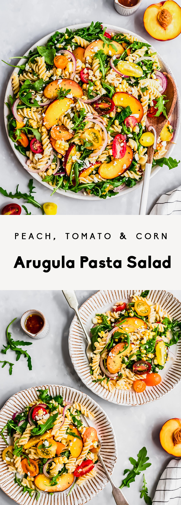 collage of arugula pasta salad with peaches, tomatoes, corn and feta