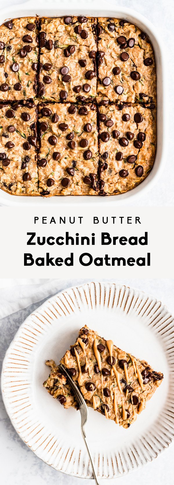 collage of peanut butter zucchini bread baked oatmeal in a baking dish and on a plate