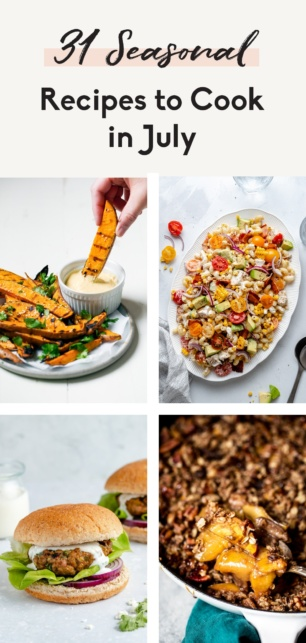 collage of seasonal recipes to cook in july