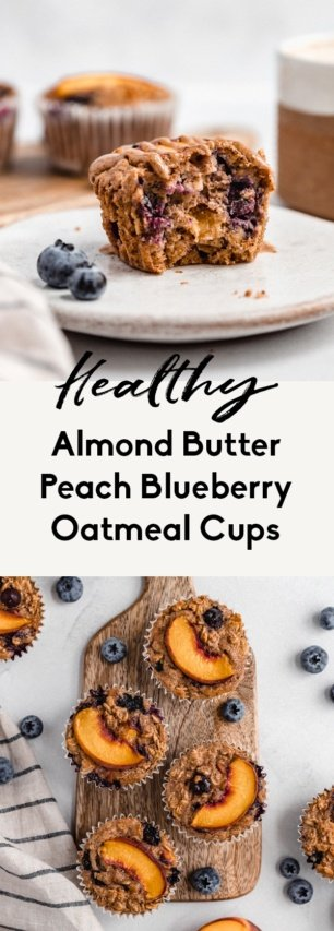 collage of almond butter peach blueberry oatmeal cups