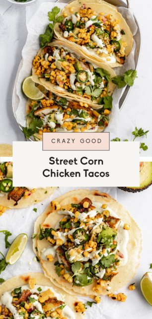 collage of street corn chicken tacos